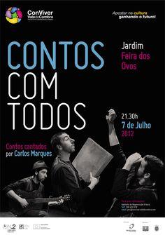 """""""Contos com Todos""""  contos cantados por Carlos Marques  # 7 de Julho, 2012 - 21h30  @ Jardim """"Feira dos Ovos"""", Vale de Cambra  entrada livre"""