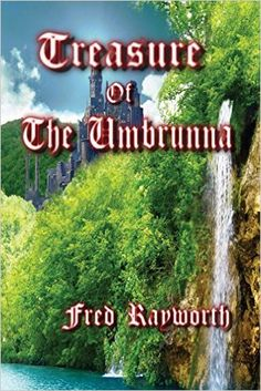 Author Interview: Fred Rayworth, Treasure of the Umbrunna