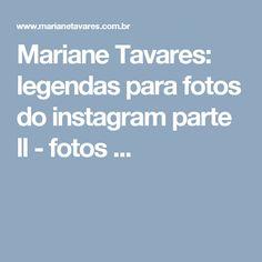Mariane Tavares: legendas para fotos do instagram parte ll - fotos ...