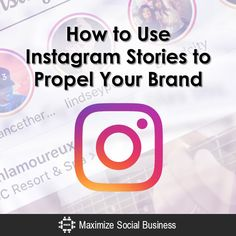 How to Use Instagram Stories to Propel Your Brand Instagram  How-to-Use-Instagram-Stories-to-Propel-Your-Brand-600x600-V3