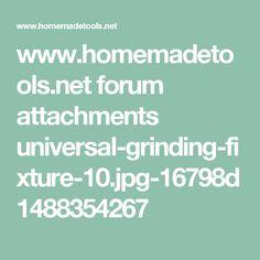 www.homemadetools.net forum attachments universal-grinding-fixture-10.jpg-16798d1488354267