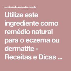 Utilize este ingrediente como remédio natural para o eczema ou dermatite - Receitas e Dicas Rápidas