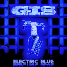 Electric Blue by GIS  Amazing instrumental rock band and album .
