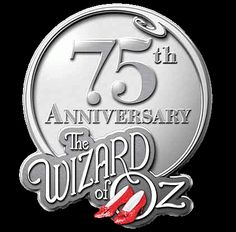 Celebrate 75 yeas of The Wizard of Oz!  Ok Its 2013 and I always thought 2014 would be the 75 th ?