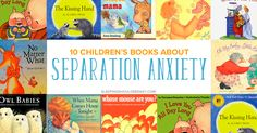 Separation anxiety in kids can be challenging. If your child is upset, these 10 children's books about separation anxiety will help.