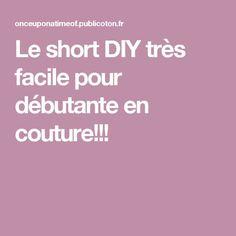 Le short DIY très facile pour débutante en couture!!!