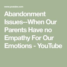 Abandonment Issues--When Our Parents Have no Empathy For Our Emotions - YouTube Relationship Issues, Relationships, Emotional Abandonment, Action For Happiness, Children Of Alcoholics, Feeling Invisible, Learning To Trust, Lymphatic System, Codependency