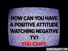 Negative TV leads to