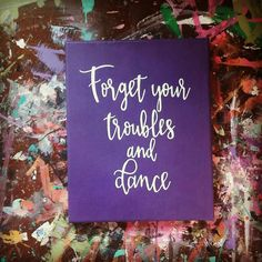 Check out this item in my Etsy shop https://www.etsy.com/listing/267233483/canvas-dance-quote-purple-wall-art-gift