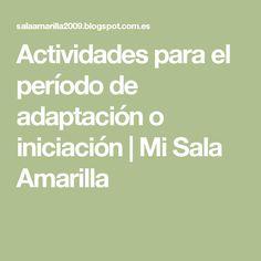 Actividades para el período de adaptación o iniciación | Mi Sala Amarilla