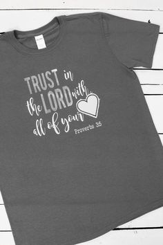 """""""Trust in the Lord with all your heart and lean not on your own understanding #proverbs #graphictee #ewamboutique"""
