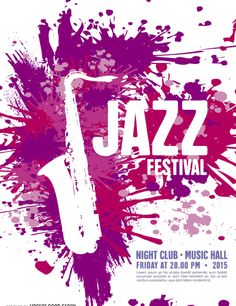 Cool poster with saxophone over a paint splatter background in pink, violet and purple colors. Great template for a jazz festival or a music concert. Musikfestival Poster, Party Poster, Sale Poster, Jazz Festival, Festival Posters, Violet Background, Plakat Design, Electro Music, Web Design