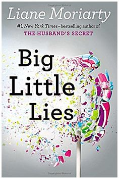BEACH READS: I loved this book. Of course, the plot was entertaining; Liane Moriarty knows how to develop complex characters, and she excels at generating real-life drama and dialog that seems like it belongs at your dinner table.
