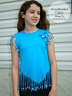 Pony Beaded T-Shirt Craft.  I'd keep the hem style, change sleeves by cutting slits from top of hem to three-quarters way up the sleeve.