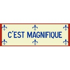 """C'est Magnifique"" Sign Stencil 