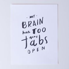 My Brain Has Too Many Tabs Open Art Print by APairOfPears on Etsy