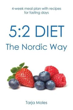 2 Diet - The Nordic Way: meal plan with recipes for fasting days by Tarja Moles Whole Food Recipes, Diet Recipes, Healthy Recipes, Healthy Foods, Healthy Eating, Nordic Diet, Viking Food, Nordic Recipe, Fast Day