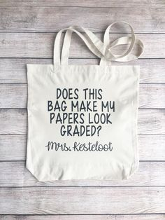 8199ba827 Does this bag make my papers look graded, Personalized Teacher Tote Bag,  Teacher Appreciation Bag, Teacher Canvas bag