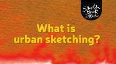 What is Urban Sketching?