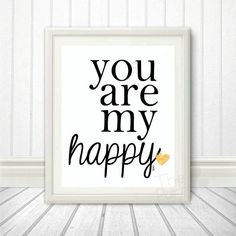 You are my Happy 3 Home Art Print Home Quote by ThePartyKitShop