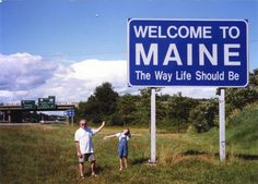 Maine, the way life should be...amen to that!