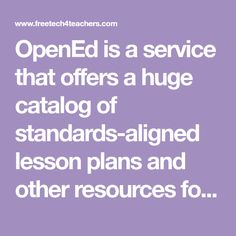 OpenEd is a service that offers a huge catalog of standards-aligned lesson plans and other resources for teachers. Today, I received an emai...