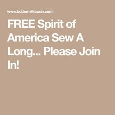 FREE Spirit of America Sew A Long... Please Join In!