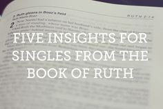 Five Insights for Singles from the Book of Ruth | True Woman
