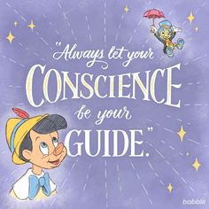 "Disney Quote: ""Always let your conscience be your guide."" — Pinocchio"