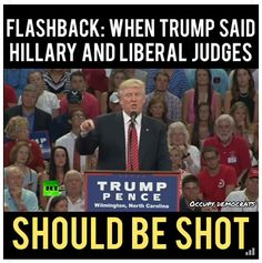 REMEMBER THIS?? How could anyone in their right mind thought it was ok to vote for him after the MANY Awful things he said and did on the campaign trail?? How?? NOW LOOK AT WHAT WE HAVE, A HORRIBLE MESS AND OUR BEAUTIFUL COUNTRY IN A DOWNWARD SPIRAL!!!