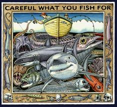 """""""Careful What You Fish For"""", pen and ink on paper with watercolor, 12"""" x 12"""", 2005, © Ray Troll"""