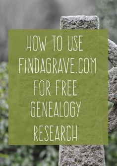 How to Use Findagrave for FREE Genealogy Research - Meet Your Ancestors & Learn Tons of Great Information About Them.