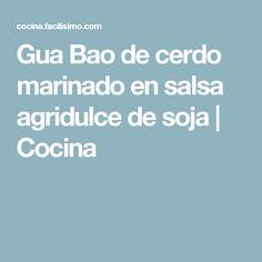 Gua Bao de cerdo marinado en salsa agridulce de soja   Cocina