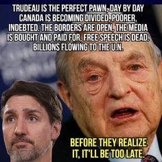 Political Opinion, Political Quotes, Political Corruption, George Soros, Liberal Logic, Justin Trudeau, Truth Hurts, Stupid People, Things To Know