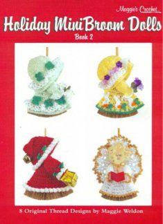 "Celebrate the holidays with this festive collection of ""Holiday Mini Broom Dolls"". Crochet eight cheerful dresses in crochet cotton thread (size 10). They are fitted over a 6"" flat dried pine broom – size includes 3"" handle. Use them as wall décor, fridgies or ornaments."