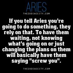 I think most of us can bear with you the first few times. Don't make plans with me if you are going to be a flake.--- seriously I thought that was just me omg nope that's being Aries wow! Aries Zodiac Facts, Aries And Pisces, Aries Baby, Aries Love, Aries Astrology, Aries Quotes, Aries Horoscope, My Zodiac Sign, Scorpio Girl