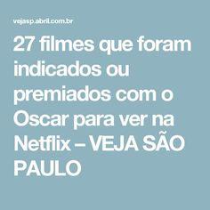 27 filmes que foram indicados ou premiados com o Oscar para ver na Netflix – VEJA SÃO PAULO