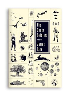 The Ghost Soldiers-James Tate, Designed by Alison Forner