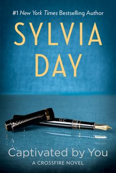 Captivated by You (Crossfire, #4) by Sylvia Day — Reviews, Discussion, Bookclubs, Lists
