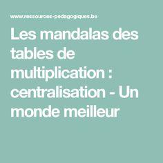 Les mandalas des tables de multiplication : centralisation - Un monde meilleur