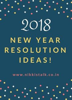 15 smarter new year goals that'll transform your 2018 totally, best new year's resolutions, This NY resolutions list is going to change you, 2018 goals list