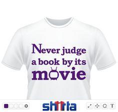 Buch - Never judge a book by its movie. Das perfekte Motiv um den Tag es Buches zu feiern - für alle Leseratten!
