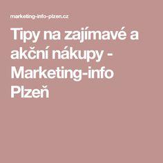 Tipy na zajímavé a akční nákupy - Marketing-info Plzeň