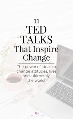 11 ted talks that inspire change. anxiety relief-anxiety help-depression relief-depression help-how to be happy-happiness tips-self love-self care-positivity-how to be positive-live your dream life-inspirational words-motivational words-motivation tips-inspiring words-healthy living-mindful living-being happy-love yourself-self love-inspiration for happiness-positive affirmations-self help tips