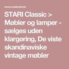 STARI Classic > Møbler og lamper - sælges uden klargøring, De viste skandinaviske vintage møbler