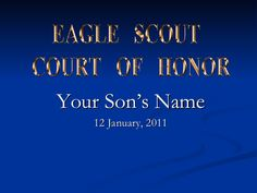 a free powerpoint template to use for your sons eagle scout court of honor Cub Scouts, Girl Scouts, Eagle Scout Ceremony, Eagle Project, Eagle Nest, Scout Camping, Eagles, Boy Scouting, Boys