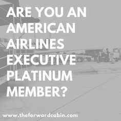 Are you an American Airlines Executive Platinum?
