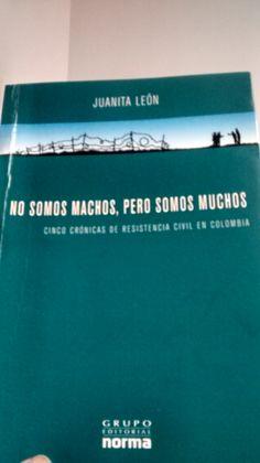 La resistencia civil en Colombia en los últimos años.por Juanita León