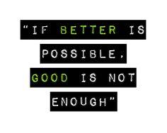 Aim for better!