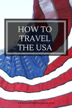 How to travel the USA via @Inside the Travel Lab - Thoughtful Luxury Travel Blog